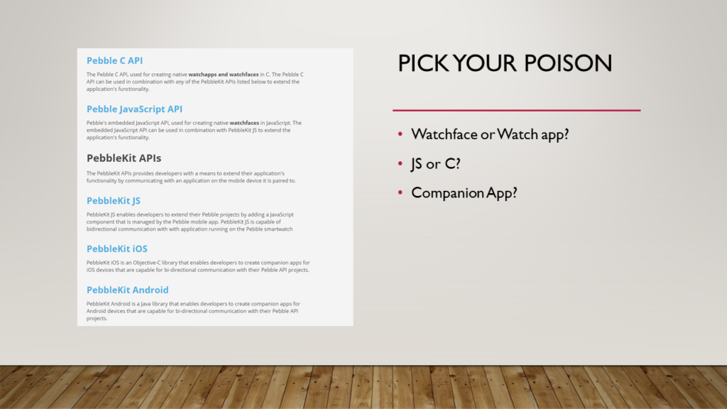 Pebble offers many choices for creating apps for Pebble watch, including with C and JS.