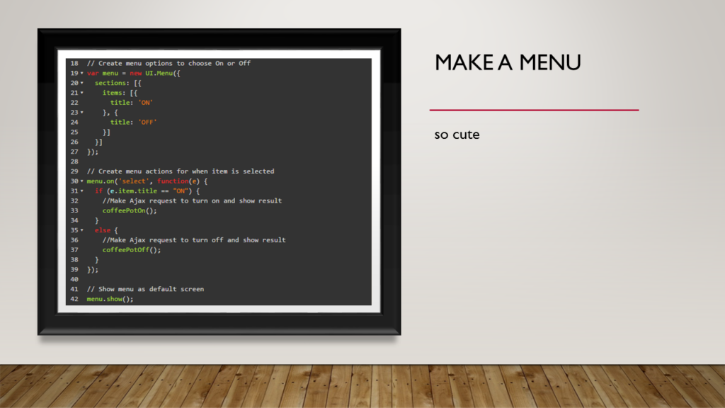Code to create a menu that calls functions to turn the coffee pot on and off.